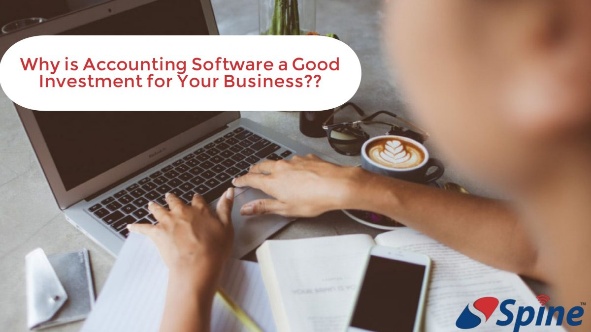 Why is Accounting Software a Good Investment for Your Business?