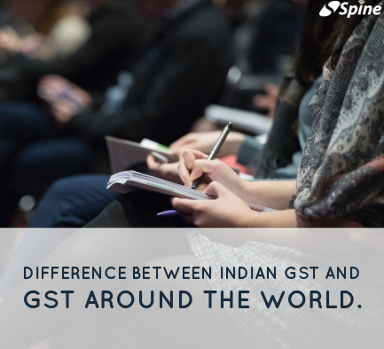 Difference Between Indian GST and GST Around the World.