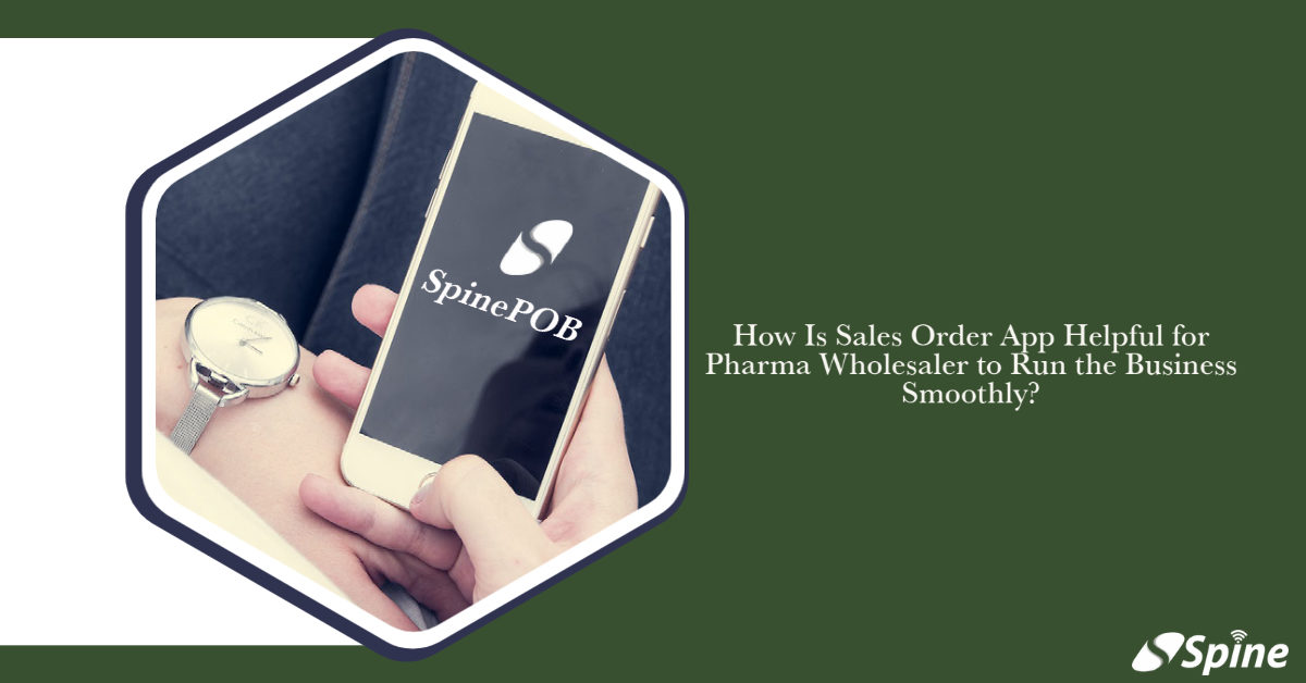 How Is Sales Order App Helpful for Pharma Wholesaler to Run the Business Smoothly?