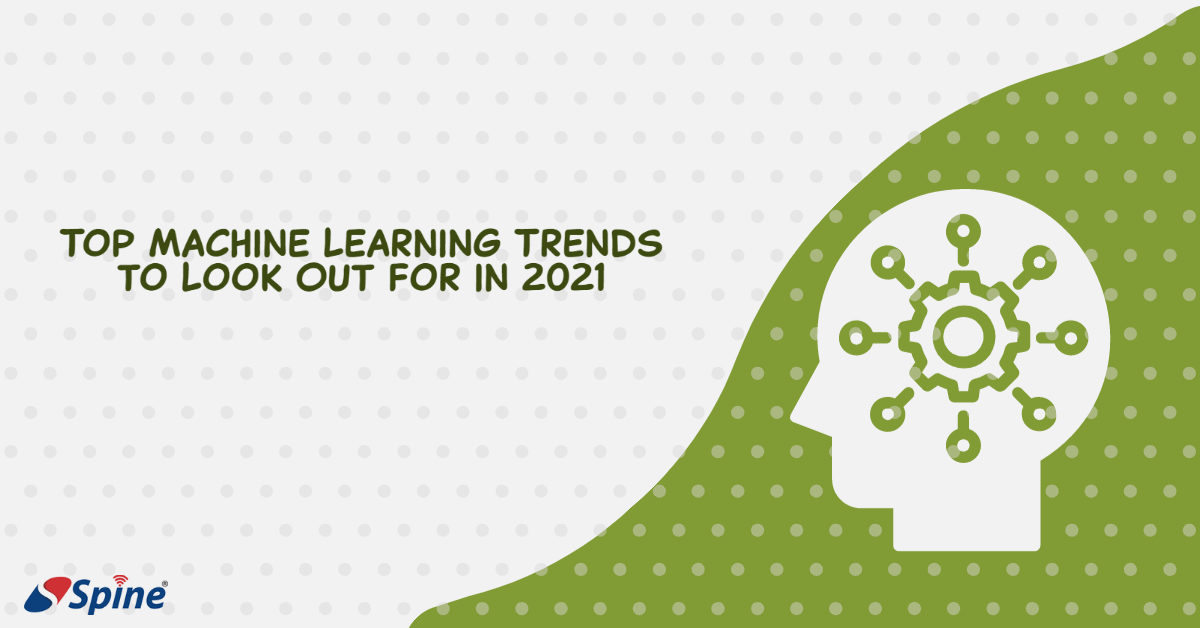 Top Machine Learning Trends to Look Out for in 2021