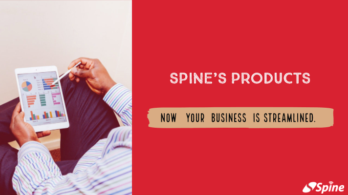 Best-in-Class Products by Spine are Here to Streamline Your Business. Have a Look: